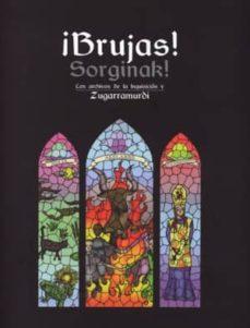 Inciertagloria.es ¡Brujas! = Sorginak!: Los Archivos De La Inquisicion Y Zugarramur Di (Catalogo De La Exposicion Sobre El Proceso Inquisitorial Delogroño) Image