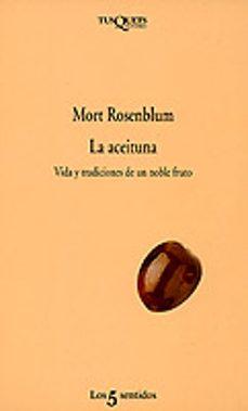 Costosdelaimpunidad.mx La Aceituna: Vida Y Tradiciones De Un Noble Fruto Image
