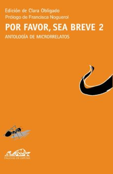 por favor, sea breve 2: antologia de microrelatos-clara obligado-9788483930113