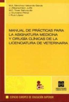 MANUAL DE PRACTICAS PARA LA ASIGNATURA MEDICINA Y CIRUGIA CLINICA DE LA LICENCIATURA DE VETERINARIA - M.A SANCHEZ-VALVERDE GARCIA |