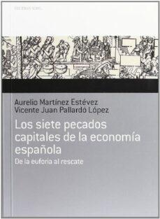 los siete pecados capitales de la economia española-aurelio martinez estevez-vicente juan pallardo lopez-9788484596813