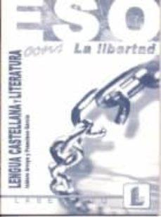 LENGUA CASTELLANA Y LITERATURA CON LA LIBERTAD (ESO) - ISIDORO ARROYO | Adahalicante.org