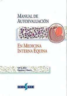 Libros electrónicos gratuitos para leer y descargar. (I.B.D.) MANUAL DE AUTOEVALUACION EN MEDICINA INTERNA EQUINA