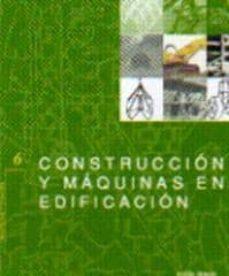 CONSTRUCCION Y MAQUINAS EN LA EDIFICACION - ANDRES ABASOLA | Adahalicante.org
