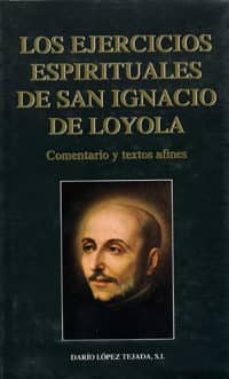 los ejercicios espirituales de san ignacio de loyola-dario lopez tejada-9788489761513