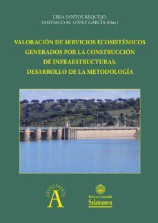 valoración de servicios ecosistémicos generados por la construcción de infraestructuras (ebook)-9788490127513