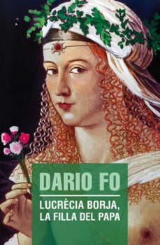 Descargar libros gratis en francés LUCRÉCIA BORJA, LA FILLA DEL PAPA de DARIO FO 9788490263013 FB2