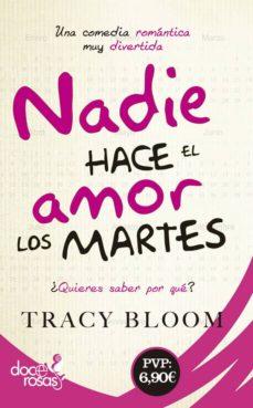 Descarga gratuita de libros electrónicos de irodov NADIE HACE EL AMOR LOS MARTES in Spanish de TRACY BLOOM  9788490609613