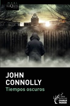 Libros gratis para descargas TIEMPOS OSCUROS en español  9788490666913 de JOHN CONNOLLY