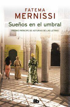 Libro de descarga de google SUEÑOS EN EL UMBRAL: MEMORIAS DE UNA NIÑA DEL HAREN 9788490705513 ePub de FATEMA MERNISSI (Literatura española)