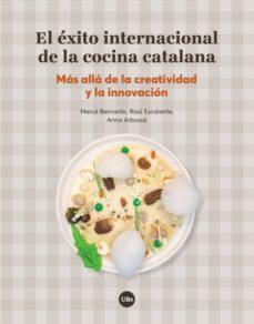 EL EXITO INTERNACIONAL DE LA COCINA CATALANA: MAS ALLA DE LA CREATIVIDAD Y LA INNOVACION