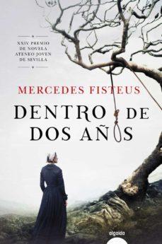 Libros gratis para descargar en kindle fire DENTRO DE DOS AÑOS 9788491891413 (Literatura española)