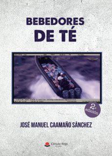 Descarga de libros electrónicos de amazon BEBEDORES DE TÉ de JOSE MANUEL CAAMAÑO SANCHEZ