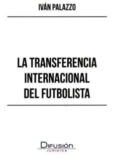 la transferencia internacional del futbolista-ivan palazzo-9788492656813