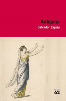 Descarga gratuita de libros para iphone. ANTIGONA 9788492672813 de SALVADOR ESPRIU