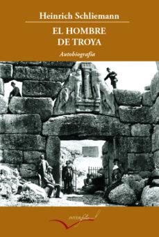 el hombre de troya-heinrich schliemann-9788493769413