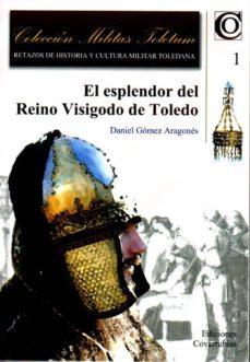 Padella.mx El Esplendor Del Reino Visigado De Toledo Image