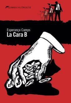 Descargar ebook móvil gratis descargar mobile9 LA CARA B (Spanish Edition) 9788494374913
