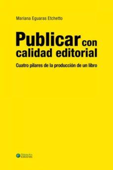 publicar con calidad editorial. cuatro pilares de la producción de un libro-mariana eguaras etchetto-9788494634413