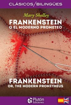 Descargar Ebook for gate 2012 gratis FRANKENSTEIN O EL MODERNO PROMETEO / FRANKENSTEIN OR, THE MODERN PROMETHEUS (CLASICOS BILINGUES) (Literatura española) iBook PDB de MARY SHELLEY 9788494639913