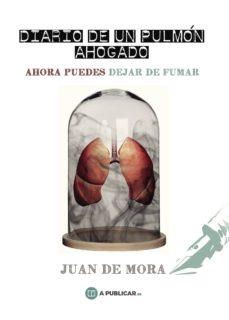 Descargas de libros electrónicos gratis para iriver DIARIO DE UN PULMÓN AHOGADO 9788494726613