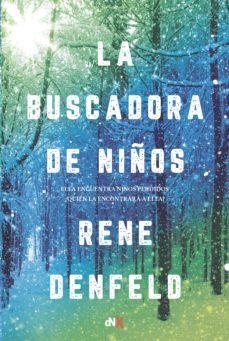 Descargas de libros de audio gratis para reproductores de mp3 LA BUSCADORA DE NIÑOS 9788494731013 iBook de RENE DENFELD