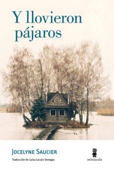 Descargas gratuitas de podcast de libros Y LLOVIERON PÁJAROS de JOCELYNE SAUCIER en español 9788494834813