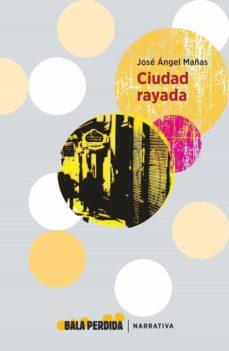 Descarga gratuita de libros de audio para iPod CIUDAD RAYADA de JOSE ANGEL MAÑAS