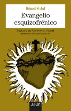 Descarga gratuita de libros electrónicos pdb EVANGELIO ESQUIZOFRENICO de BOHUMIL HRABAL