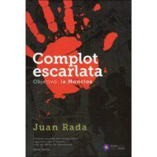 Rapidshare buscar gratis descargar libros COMPLOT ESCARLATA  in Spanish de JUAN RADA 9788494970313