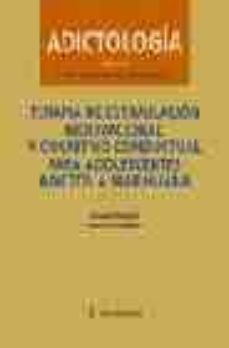Descarga gratuita de bookworm ADICTOLOGIA: TERAPIA DE ESTIMULACION MOTIVACIONAL Y COGNITIVO-CON DUCTUAL PARA ADOLESCENTES ADICTOS A MARIHUANA iBook