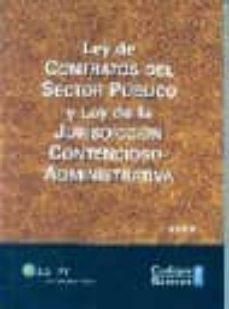 LEY CONTRATOS SECTOR PUBLICO Y LEY DE JURISDICCION CONTENCIOSO-AD MINISTRATIVA - VV.AA. | Adahalicante.org