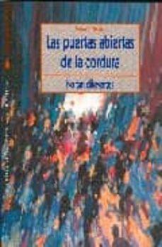 Descargar libros gratis ingles LAS PUERTAS ABIERTAS DE LA CORDURA: NO TAN DIFERENTES PDB DJVU de VICENTE MOLINA in Spanish 9788497429313