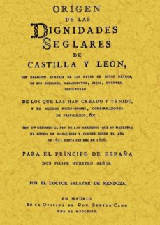 origen de las dignidades de castilla y leon (ed. facsimil)-pedro salazar de mendoza-9788497611213