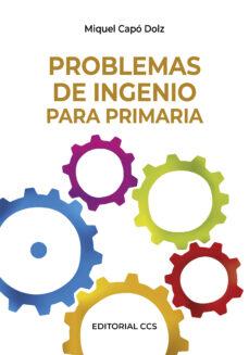 problemas de ingenio para primaria-miguel capo dolz-9788498423013