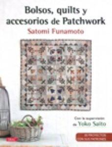 Descarga de libros online BOLSOS QUILTS Y ACCESORIOS DE PATCHWORK