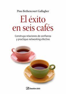 el éxito en seis cafés (ebook)-pino bethencourt gallagher-9788498754513