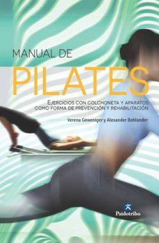 manual de pilates: ejercicios de colchoneta y aparatos de prevencion y rehabilitacion (cartone + color)-verena geweniger-alexander bohlander-9788499105413