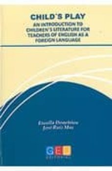 Permacultivo.es Child´s Play: An Introduction To Children´s Literature For Teache Rs Of English As Foreign Languaje Image