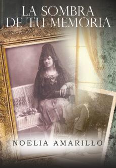 la sombra de tu memoria (ebook)-noelia amarillo-9788499187013