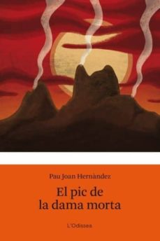 el pic de la dama morta-pau joan hernandez-9788499321813
