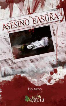 Descargar gratis ebook pdf buscar ASESINO BASURA RTF ePub PDB de HOLMEDO