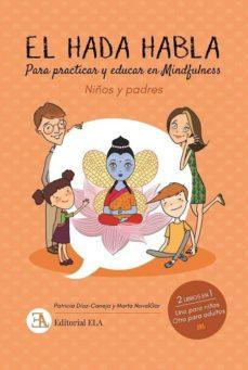 Descarga de libros de amazon a kindle EL HADA HABLA. MINDFULNESS PARA NIÑOS Y PADRES: PARA PRACTICAR Y EDUCAR EN MINDFULNESS (Spanish Edition)