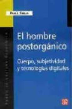 Mrnice.mx El Hombre Postorganico: Cuerpo, Subjetividad Y Tecnologias Digita Les Image