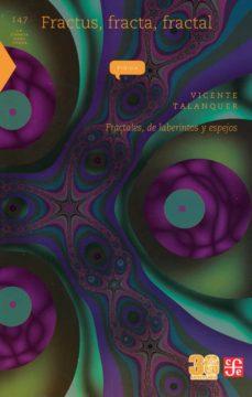 Lofficielhommes.es Fractus, Fracta, Fractal: Fractales, De Laberintos Y Espejos Image