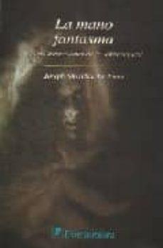 Carreracentenariometro.es La Mano Fantasma: Y Otras Narraciones De Lo Sobrenatural Image