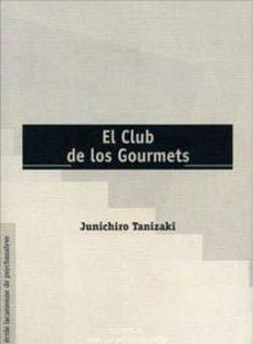 Descargar libros gratis de Google Play EL CLUB DE LOS GOURMETS de JUNICHIRO TANIZAKI