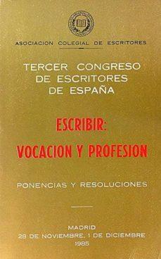 ESCRIBIR: VOCACIÓN Y PROFESIÓN - ASOCIACIÓN COLEGIAL DE ESCRITORES   Adahalicante.org