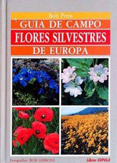 GUÍA DE CAMPO DE FLORES SILVESTRES DE EUROPA - BOB PRESS   Triangledh.org