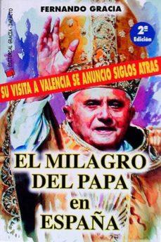 EL MILAGRO DEL PAPA EN ESPAÑA - FERNANDO GRACIA   Adahalicante.org